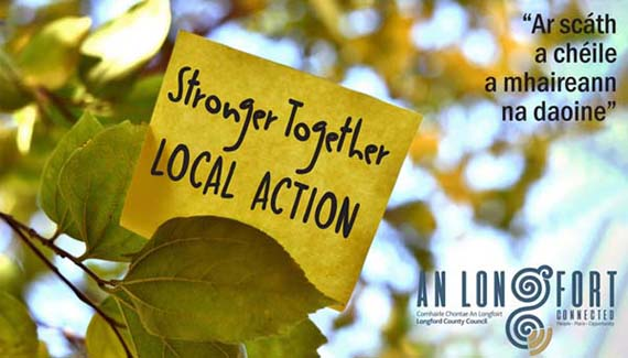 Longford County Council launches 'Stronger Together - Local Action' campaign